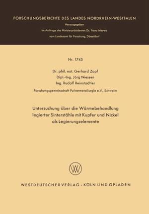 Untersuchung uber die Warmebehandlung legierter Sinterstahle mit Kupfer und Nickel als Legierungselemente af Gerhard Zapf