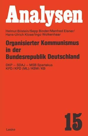 Organisierter Kommunismus in der Bundesrepublik Deutschland af Helmut Bilstein, Manfred Elsner, Sepp Binder