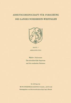 Das mittelalterliche Imperium und die werdenden Nationen af Walther Holtzmann