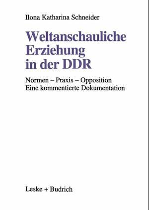 Weltanschauliche Erziehung in der DDR af Ilona Katharina Schneider