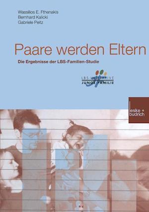 Paare Werden Eltern af Wassilios E. Fthenakis, Bernhard Kalicki, Gabriele Peitz