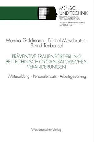 Praventive Frauenforderung bei technisch-organisatorischen Veranderungen af Barbel Meschkutat, Bernd Tenbensel