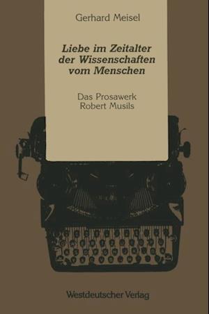Liebe im Zeitalter der Wissenschaften vom Menschen af Gerhard Meisel