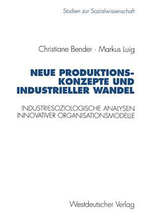 Neue Produktionskonzepte und industrieller Wandel af Markus Luig