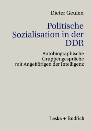 Politische Sozialisation in der DDR af Dieter Geulen
