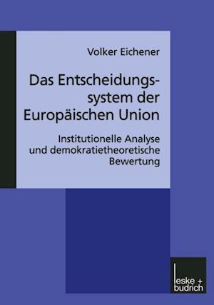 Das Entscheidungssystem der Europaischen Union af Volker Eichener