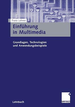 Einfuhrung in Multimedia af Franz Lehner