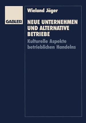 Neue Unternehmen und Alternative Betriebe af Wieland Jager