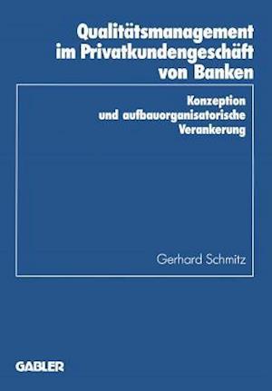 Qualitatsmanagement Im Privatkundengeschaft Von Banken af Gerhard Schmitz