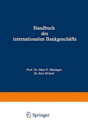 Handbuch des Internationalen Bankgeschafts af Hans E. Buschgen