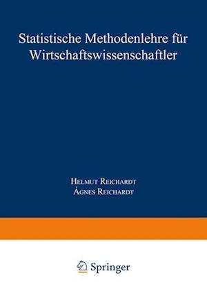 Statistische Methodenlehre Fur Wirtschaftswissenschaftler af Agnes Reichardt, Helmut Reichardt