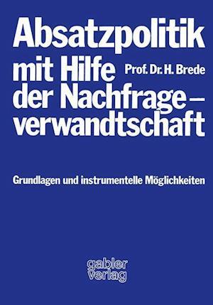 Absatzpolitik mit Hilfe der Nachfrageverwandtschaft af Helmut Brede