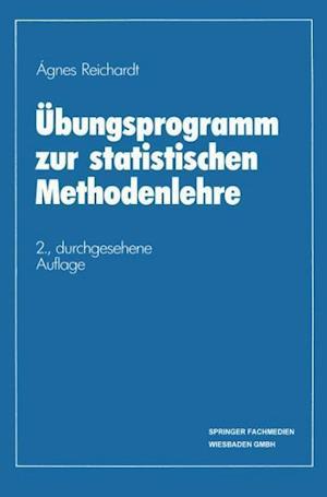 Ubungsprogramm Zur Statistischen Methodenlehre af Agnes Reichardt, Agnes Reichardt