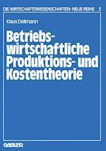Betriebswirtschaftliche Produktions- Und Kostentheorie af Klaus Dellmann