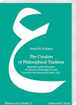The Creation of Philosophical Tradition (Diskurse Der Arabistik, nr. 21)