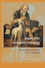 'Eigennutz' Und 'Gute Ordnung' (Wolfenbutteler Arbeiten Zur Barockforschung, nr. 54)