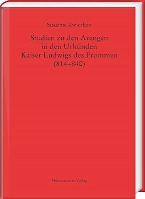 Bog, hardback Studien Zu Den Arengen in Den Urkunden Kaiser Ludwigs Des Frommen (814-840) af Susanne Zwierlein