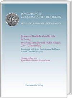 Bog, hardback Juden Und Landliche Gesellschaft in Europa Zwischen Mittelalter Und Fruher Neuzeit (15.-17. Jahrhundert) af Sigrid Hirbodian, Torben Stretz