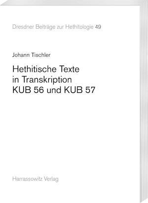 Bog, hardback Hethitische Texte in Transkription Kub 56 Und Kub 57 af Johann Tischler