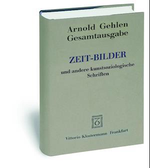Zeit-Bilder Und Andere Kunstsoziologische Schriften af Arnold Gehlen