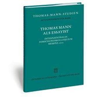 Thomas Mann ALS Essayist af Thomas Sprecher, Jutta Linder