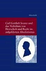 Carl Gottlieb Svarez Und Das Verhaltnis Von Herrschaft Und Recht Im Aufgeklarten Absolutismus af Milan Kuhli