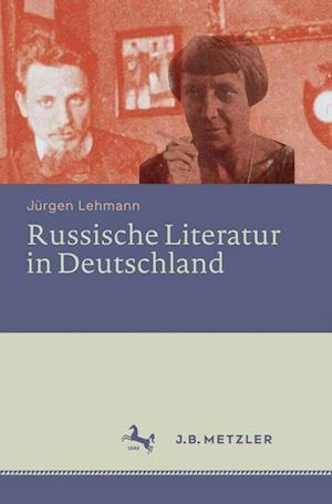 Russische Literatur in Deutschland af Jurgen Lehmann