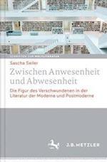 Zwischen Anwesenheit Und Abwesenheit (Schriften Zur WeltliteraturStudies On World Literature, nr. 2)