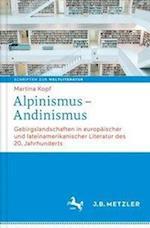 Alpinismus Andinismus (Schriften Zur WeltliteraturStudies On World Literature, nr. 3)
