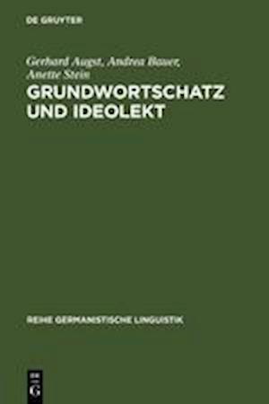 Grundwortschatz Und Ideolekt af Anette Stein, Andrea Bauer, Gerhard Augst
