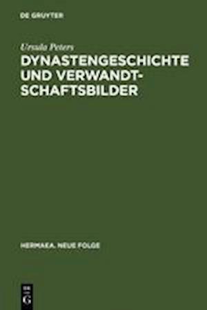 Dynastengeschichte Und Verwandtschaftsbilder af Ursula Peters