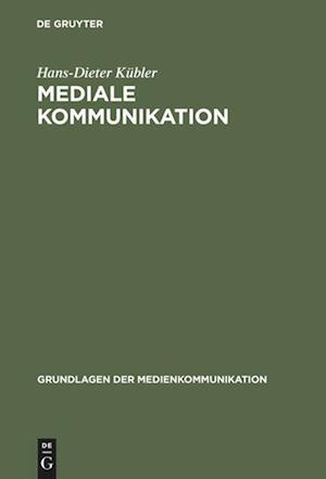 Mediale Kommunikation af Hans-Dieter Kubler, Hans-Dieter K. Bler, Hans-Dieter Ka1/4bler