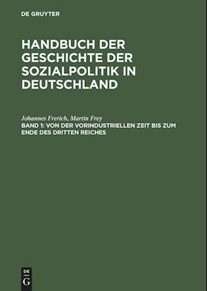 Von Der Vorindustriellen Zeit Bis Zum Ende Des Dritten Reiches af Johannes Frerich, Martin Frey