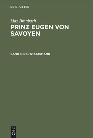 Prinz Eugen Von Savoyen, Band 4, Der Staatsmann af Max Braubach, Joachim Hinz