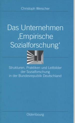 Das Unternehmen 'Empirische Sozialforschung' af Christoph Weischer