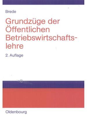 Grundzuge der Offentlichen Betriebswirtschaftslehre af Helmut Brede