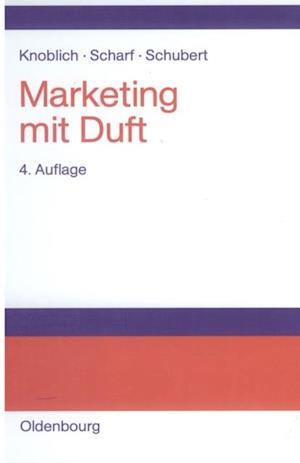 Marketing mit Duft af Hans Knoblich
