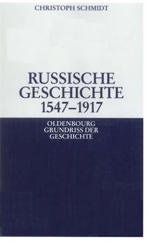 Russische Geschichte 1547-1917 af Christoph Schmidt