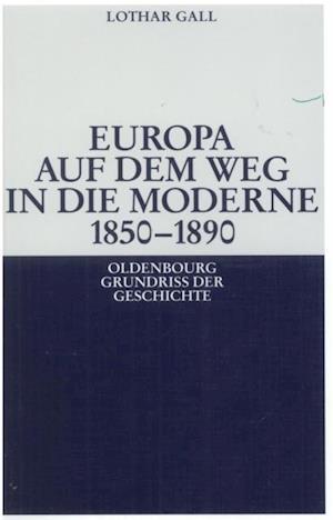 Europa auf dem Weg in die Moderne 1850-1890 af Lothar Gall