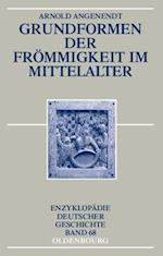 Grundformen der Frommigkeit im Mittelalter af Arnold Angenendt