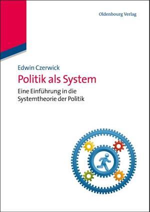 Politik als System af Edwin Czerwick