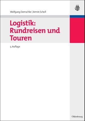 Logistik: Rundreisen und Touren af Armin Scholl