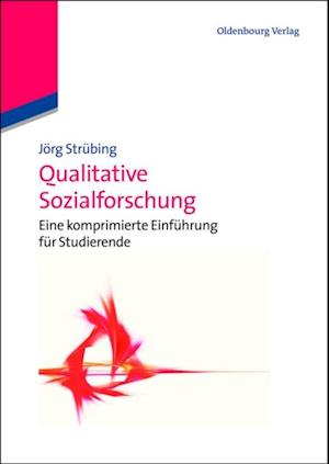Qualitative Sozialforschung af Jorg Strubing
