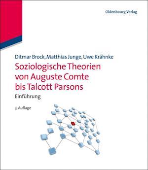 Soziologische Theorien von Auguste Comte bis Talcott Parsons af Ditmar Brock