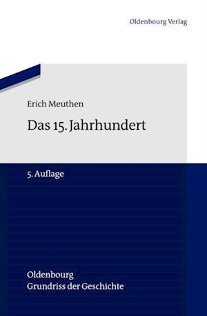 Das 15. Jahrhundert af Erich Meuthen