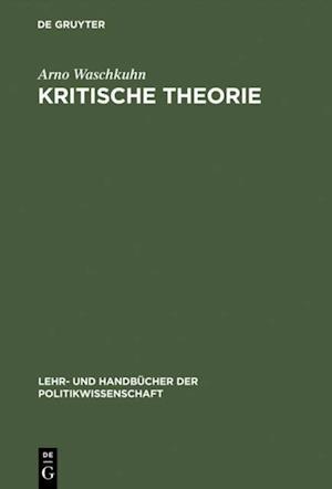 Kritische Theorie af Arno Waschkuhn