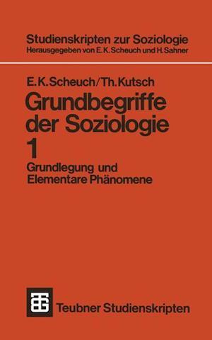 Grundbegriffe Der Soziologie af Thomas Kutsch, Erwin K. Scheuch