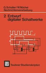 Nachrichtenverarbeitung Entwurf Digitaler Schaltwerke af W. Nuchel, G. Schaller