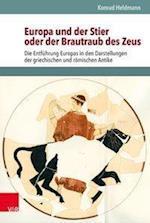Europa Und Der Stier Oder Der Brautraub Des Zeus (Hypomnemata, nr. 204)