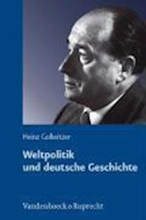 Weltpolitik Und Deutsche Geschichte af Heinz Gollwitzer
